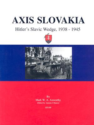 Image for Axis Slovakia: Hitler's Slavic Wedge, 1938-1945