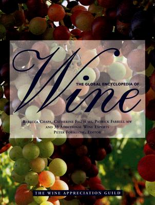 The Global Encyclopedia of Wine, Updated Edition (includes CD-ROM), Peter Forrestal