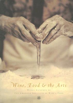 Image for Wine, Food & the Arts Volume Two : Works Gathered by the American Institute of Wine and Food