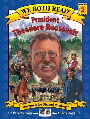President Theodore Roosevelt (We Both Read - Level 2 (Cloth)), McKay, Sindy