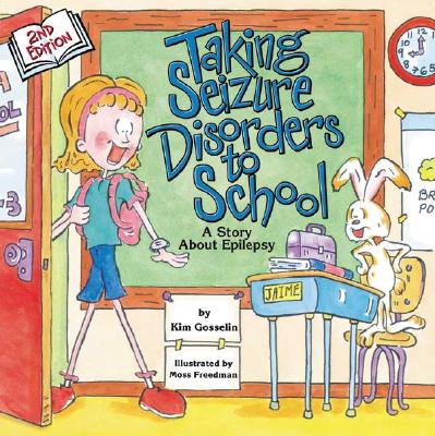 Image for Taking Seizure Disorders to School: A Story About Epilepsy (Special Kids in School)