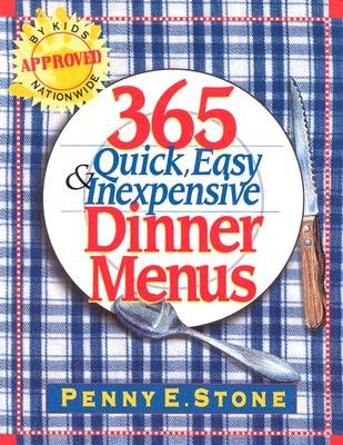 Image for 365 Quick, Easy and Inexpensive Dinner Menus