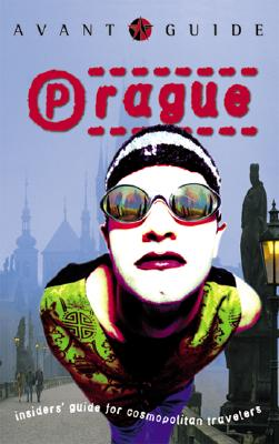 Image for Avant-Guide Prague 2 Ed: Insiders' Guide for Cosmopolitan Travelers