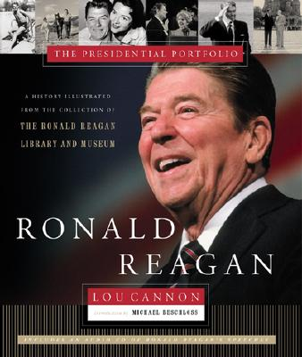 Image for Ronald Reagan: The Presidential Portfolio: History as Told through the Collection of the Ronald Reagan Library and Museum