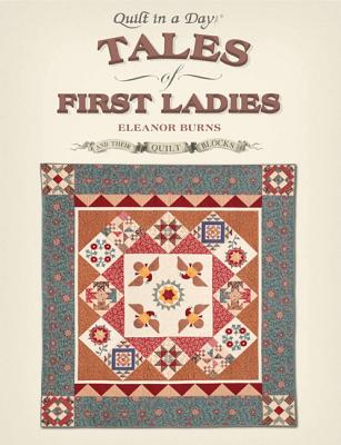 Image for Tales of First Ladies and Their Quilt Blocks