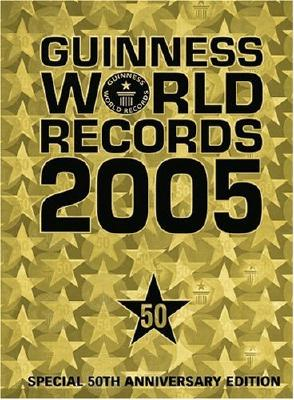 Image for Guinness Book of World Records 2005 Special 50th Anniverary Edition