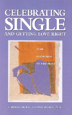 Image for Celebrating Single and Getting Love Right: From Stalemate to Soulmate (Capital Cares) Allen, Joan