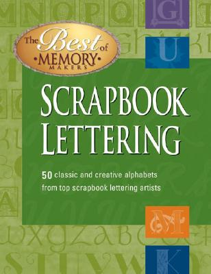 Image for Scrapbook Lettering:50 Fun to draw alphabets from the nation's most creative scrapbook lettering artists.