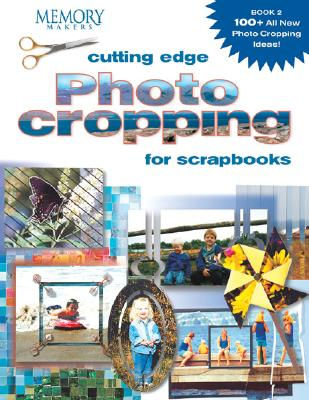 Image for Cutting Edge Photo Cropping for Scrapbooks, Book 2