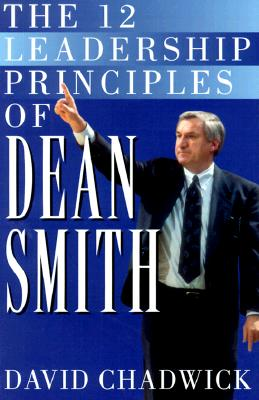 The 12 Leadership Principles of Dean Smith, Chadwick, David