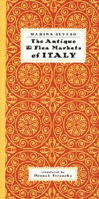 Antique and Flea Markets of Italy, MARINA SEVESO, OONAGH STRANSKY