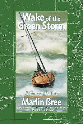 Image for Wake of the Green Storm : A Survivor's Tale