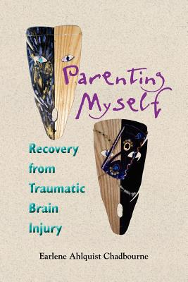 Image for Parenting Myself: Recovery from Traumatic Brain Injury