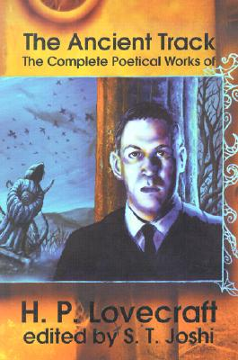 Image for The Ancient Track: The Complete Poetical Works of H. P. Lovecraft