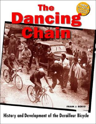 Image for The Dancing Chain: History and Development of the Derailleur Bicycle