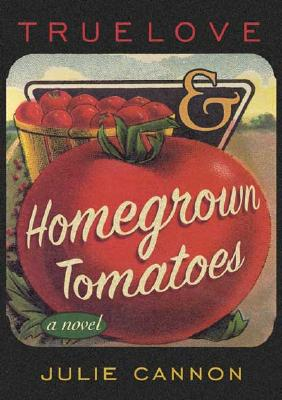 Image for Truelove and Homegrown Tomatoes