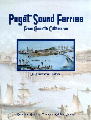 Image for Puget Sound Ferries: From Canoe to Catamaran