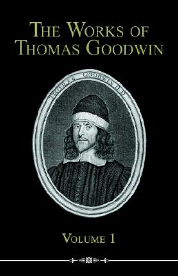 Image for The Works of Thomas Goodwin, Volume 1