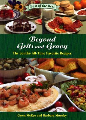 Image for Beyond Grits and Gravy : The Souths All-Time Favorite Recipes