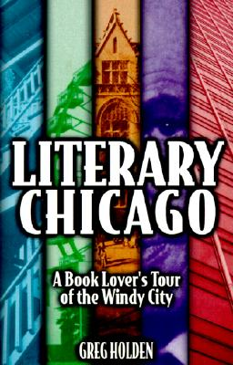 Image for Literary Chicago: A Book Lover's Tour of the Windy City (Illinois)