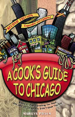 Image for Cook's Guide to Chicago: Where to Find Everything You Need and Lots of things Yo