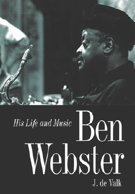 Image for Ben Webster: His Life and Music
