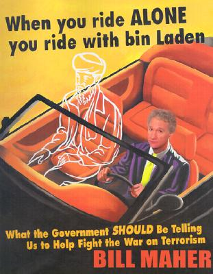 Image for When You Ride Alone You Ride with Bin Laden: What the Government Should Be Telling Us to Help Fight the War on Terrorism
