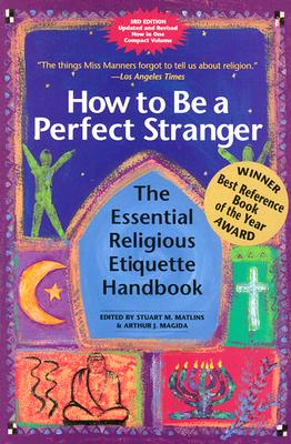 Image for How to Be a Perfect Stranger: The Essential Religious Etiquette Handbook, 3rd Edition
