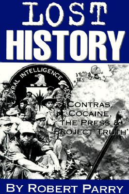 Image for Lost History: Contras, Cocaine, the Press & 'Project Truth'