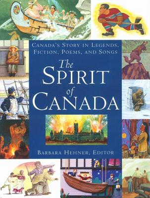 Image for The Spirit of Canada: Canada's Story in Legends, Fiction, Poems, and Songs
