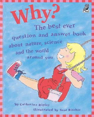 Image for Why?: The best ever question and answer book about nature, science and the world around you (Questions and Answers Storybook)