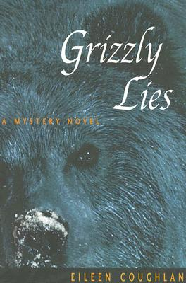 Image for Grizzly Lies: A Mystery Novel