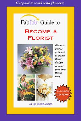 Image for FabJob Guide to Become a Florist (FabJob Guides)