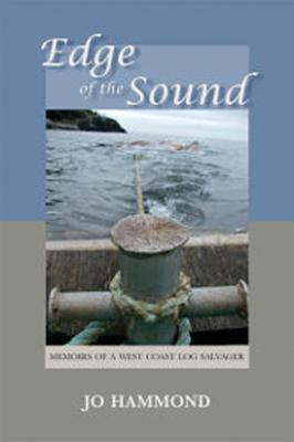 Image for Edge of the Sound: Memoirs of a West Coast Log Salvager