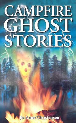 Campfire Ghost Stories, Christensen, Jo-Anne