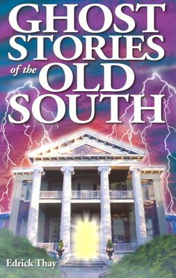 Ghost Stories of the Old South, Edrick Thay