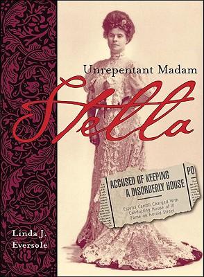 Stella: Unrepentant Madam, EVERSOLE, Linda