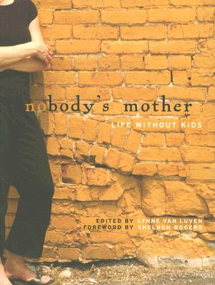 Image for Nobody's Mother : Life Without Kids