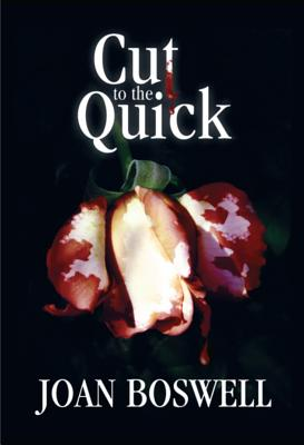 Cut to the Quick: A Hollis Grant Mystery, Joan Boswell