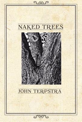 Naked Trees, John Terpstra