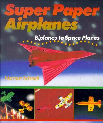 Image for Super Paper Airplanes: Biplanes to Space Planes