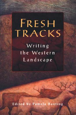 Image for Fresh Tracks: Writing the Western Landscape