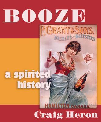 Booze: A Distilled History, Heron, Craig