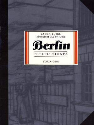 Berlin: City of Stones: Book One (Part 1), Lutes, Jason