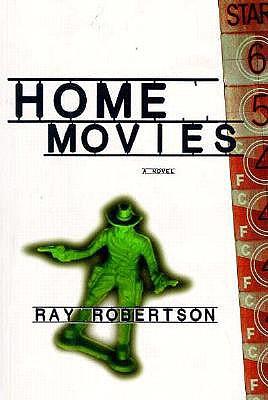 Home Movies:  A Novel, Robertson, Ray