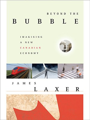 Image for Beyond the Bubble: Imagining a New Canadian Economy