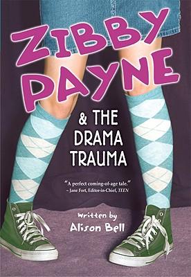 Image for Zibby Payne & the Drama Trauma (Zibby Payne)