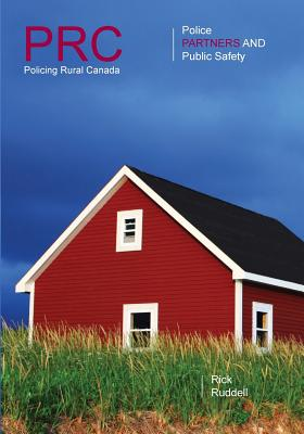 Image for Policing Rural Canada: Police, Partners and Public Safety