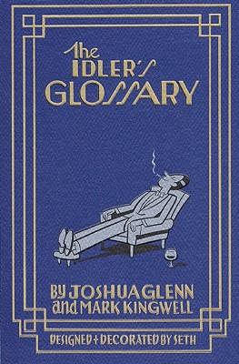 The Idler's Glossary, Glenn, Joshua; Kingwell, Mark