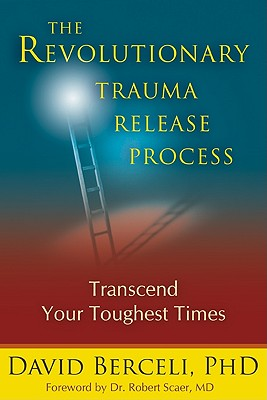 Image for Revolutionary Trauma Release Process: Transcend Your Toughest Times